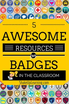 5 Awesome Resources for Badges in the Classroom: Adding game mechanics to your classroom doesn't have to be complicated. Digital badges are a great way to get started with gamification. Recognize learning achievements in your classroom with badges to motivate and challenge students to reach the next level. (Tip: Badges are also very motivating for teachers!)
