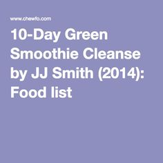 10-Day Green Smoothie Cleanse by JJ Smith (2014): Food list