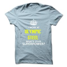 I Work At Olympic Steel . What Your Superpower ? T Shirts, Hoodies Sweatshirts…