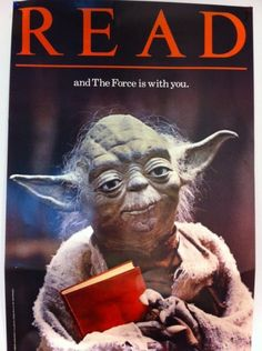 Yoda says if you read The Force will be with you. That's all the encouragement needed.