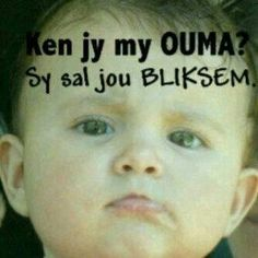 Ouma is baie kwaai! Qoutes, Funny Quotes, Life Quotes, Afrikaanse Quotes, My Land, My Sister, Beautiful Words, Humor, Sayings