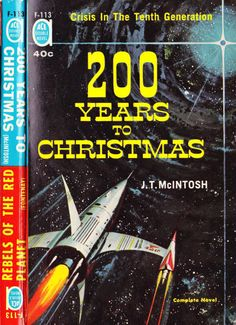 scificovers:  Classic Valigursky spaceship design.  Ace Double F-113:200 Years to Christmas by J. T. McIntosh 1961. Cover by Ed Valigursky.