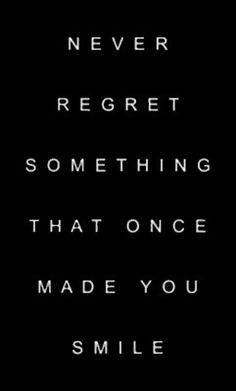 "Tattoo Ideas & Inspiration - Quotes & Sayings | ""Never regret something that once made you smile"""
