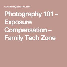 Beginning Photography lesson: Exposure Compensation - Family Tech Photography For Dummies, Photography Cheat Sheets, Focus Photography, Photography Lessons, Digital Photography, Amazing Photography, White Photography, Photography Ideas, Camera Hacks