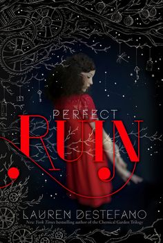 Perfect Ruin, Lauren Destefano | The 21 Best YA Books Of 2013. This sounds REALLY interesting!!!