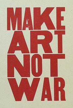 Make Art Not War Letterpress Print