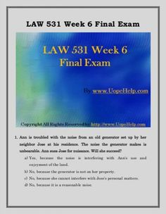 Get the best help available online to the Business LAW 531 Week 6 Final Examination and score the highest grades in class.