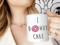 "Coffee Mug | I ""Doughnut"" Care Coffee Mug 