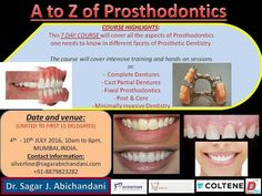 A to Z of PROSTHODONTICS is coming to Mumbai - in association with silverline Dent & care solutions pvt Ltd,  the dental hub , coltene and dentcare. .. !