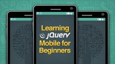 Learning jQuery Mobile for Beginners - This jQuery Mobile Tutorial will help you start designing mobile experiences with HTML, JavaScript, and CSS. - $49