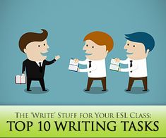 The Write Stuff - Top 10 Writing Tasks for the ESL Class