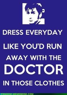 Like you'd run away with The Doctor