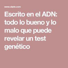 Escrito en el ADN: todo lo bueno y lo malo que puede revelar un test genético