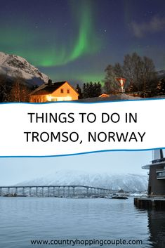 Ultimate Travel Guide To Tromso, an Arctic Gateway at 69 Degrees North