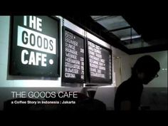 a Coffee Story in JAKARTA, INDONESIA  THE GOODS CAFE by CAFEDDEE.com