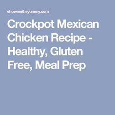 Crockpot Mexican Chicken Recipe - Healthy, Gluten Free, Meal Prep