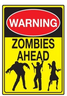 Warning Zombies Ahead Tin Sign Tin Sign http://www.amazon.com/dp/B0073Y5E70/ref=cm_sw_r_pi_dp_zxCcub08MDZGK
