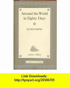 Around the World in Eighty Days (9780760777923) Jules Verne, John Grant , ISBN-10: 0760777926  , ISBN-13: 978-0760777923 ,  , tutorials , pdf , ebook , torrent , downloads , rapidshare , filesonic , hotfile , megaupload , fileserve