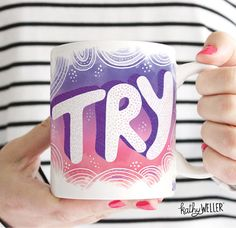 TRY! Heres a good reminder everyday to put your best foot forward.  This is a high-quality white ceramic mug, dishwasher and microwave safe. Design is printed on both sides of mug, lefties and righties unite. Professionally printed, safely packaged and carefully shipped by my partners Spoke in Atlanta GA, USA.  CHOOSE YOUR SIZE: 11 oz or 15 oz sized mug  CHOOSE YOUR COLOR/DESIGN: Purple, Pink, Green, or Orange ABOUT MY DESIGNS I am an independent artist and ALL of my mugs and products…