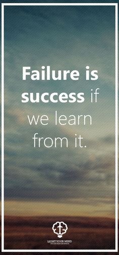 Failure is success is we learn from it. | Motivational Quotes