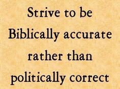 Amen!!!! The Bible and politics do not go hand in hand. Go with the Bible, every-time. You will not regret your decision if it is based on the Bible's counsel.