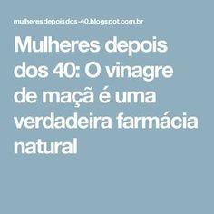 Mulheres depois dos 40: O vinagre de maçã é uma verdadeira farmácia natural Natural Remedies, Health Fitness, Face, Bananas, Ph, Mandala, Low Carb, Cleaning, Album