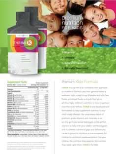 THRIVE K IS Premium Nutrition created for children's general health and wellness. Now the whole family can Thrive together!!!