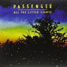 PASSENGER - ALL THE LITTLE LIGHTS- 2 LP -Sealed-New Record on Vinyl Track Listing - Things That Stop You From Dreaming - Let Her Go - Staring At The Stars - All The Little Lights - The Wrong Direction