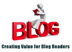 Creating Value for Your Blog Readers
