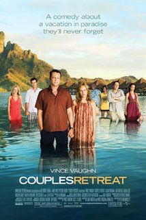 Couples Retreat---- Hilarious!