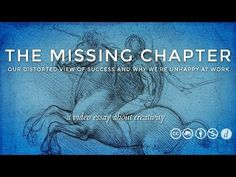 The Long Game Part 2: The Missing Chapter ... All of history's greatest figures achieved success in almost exactly the same way. But rather than celebrating this part of the creative process we ignore it.