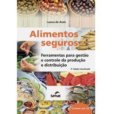 Alimentos seguros | Ferramentas para gestão e controle de produção e distribuição. Autor: Luana de Assis - Pesquisa Google