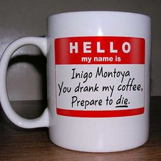 Inigo Montoya Funny Mug #By-Price_Under-$50 #For-Women #Shop-For_Geek-Gifts