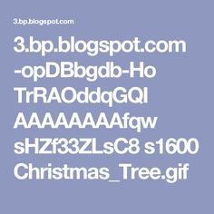 3.bp.blogspot.com -opDBbgdb-Ho TrRAOddqGQI AAAAAAAAfqw sHZf33ZLsC8 s1600 Christmas_Tree.gif
