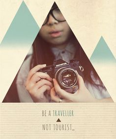 /Be a traveller, not tourist_ //