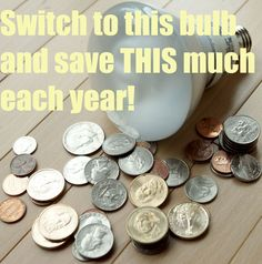 Switch to GE energy efficient bulbs and save money throughout the year!