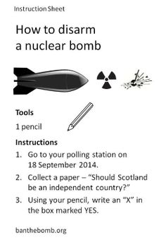 Yes means No to Billion spend on Trident Nuclear Disarmament, Celtic Nations, Scottish Independence, Nuclear Bomb, Polling Stations, Living In England, Self Determination, Yes, Scotland