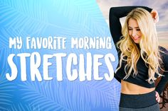 Best Stretches to Start Your Day