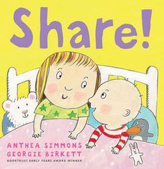 Share by Anthea Simmons and Georgie Birkett is a great board book about sharing with a baby sibling. New Sibling, Sibling Rivalry, Book People, Kids Behavior, Children's Picture Books, Little Learners, Reading Time, Infant Activities, Literacy Activities