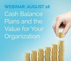 If you're at all in charge of managing your organization's finances or retirement plans, you don't want to miss this Webinar. Click the image to sign up!