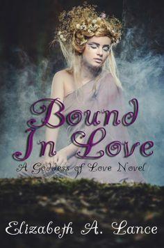 Amazon.com: Bound In Love (A Goddess of Love Novel) eBook: Elizabeth A. Lance: Kindle Store