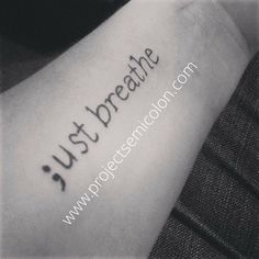 Semicolon tattoo placement, just breathe tattoo, breathe tattoos, beautiful Tatuaje Just Breathe, Just Breathe Tattoo, Breathe Tattoos, Diy Tattoo, Get A Tattoo, Piercings, Piercing Tattoo, Neue Tattoos, Body Art Tattoos