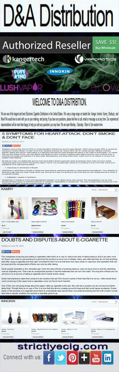 D A Distribution is the one of the largest e cig, e hookah, vape wholesale companies inside the USA E Cig wholesale retail distributor for Innokin, Kanger, Kamry, Smiss, Shenzhen, Blow, Vaporotics, Organliq, E Gains, Space Jam, yGreen, Ruthless, Cuttwood, Starbuzz, Square, Fantasia, Halo, Cosmic Fog, Thrive Nature, and more! We sell vaporizers for liquids, juices, dry ingredient, and concentrates and the many accessories available on the market today!