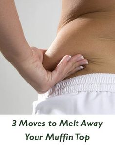 Melt Away Your Muffin Top