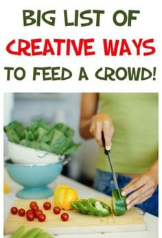 BIG List of Creative Ways to Feed a Crowd on a Budget! ~ from TheFrugalGirls.com #thefrugalgirls by bernadette