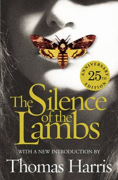 The Silence Of The Lambs - Anniversary Edition (Hannibal Lecter) Lamb Book, Thomas Harris, Great Novels, Hannibal Lecter, Thing 1, Music Tv, Classic Books, 25th Anniversary, Fiction Books