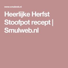 Heerlijke Herfst Stoofpot recept | Smulweb.nl