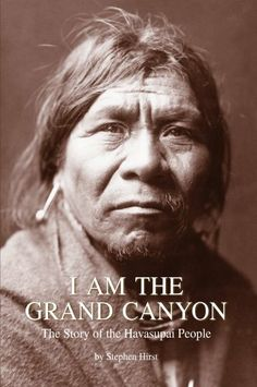 I Am the Grand Canyon: The Story of the Havasupai People by Stephen Hirst. $10.83. Author: Stephen Hirst. 276 pages. Publisher: Grand Canyon Association; 3rd edition (May 30, 2011)