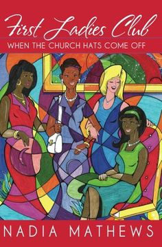First ladies Club: When The Church Has Come Off by Nadia Mathews, http://www.amazon.com/dp/B00CA5JY0A/ref=cm_sw_r_pi_dp_KAiGrb1FXJNZS