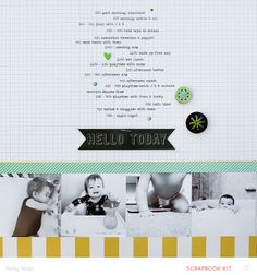 #papercraft #scrapbook #layout Hello Today *Main Kit Only* by Kelly Noel at @Studio_Calico. Love the simple design.